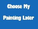 Kids-Choose My Painting Later