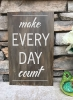 12x18-Make-Every-Day-Count